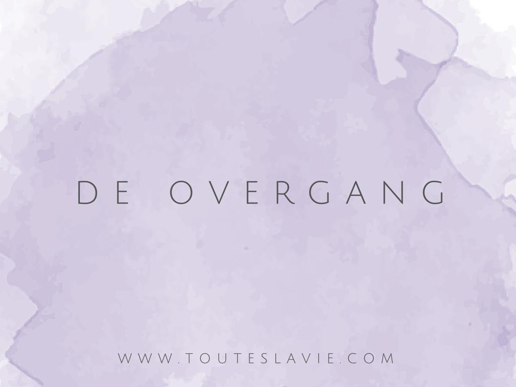 De overgang - Toutes La Vie