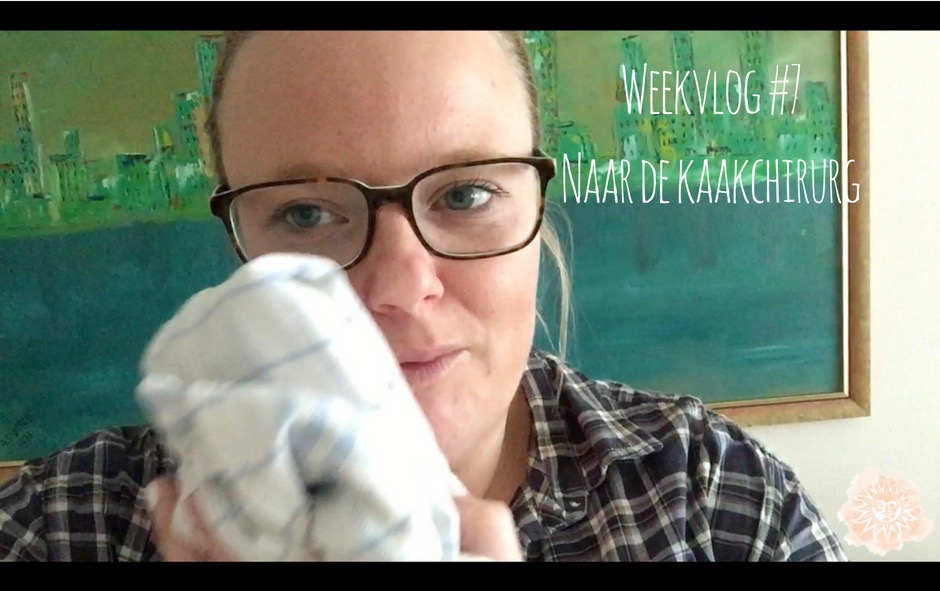 Weekvlog #7 Naar de kaakchirurg
