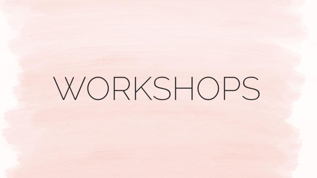 Workshops  |  Toutes La Vie
