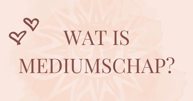 Wat is mediumschap?