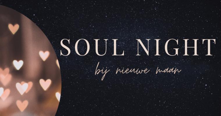 SOUL NIGHT bij nieuwe maan